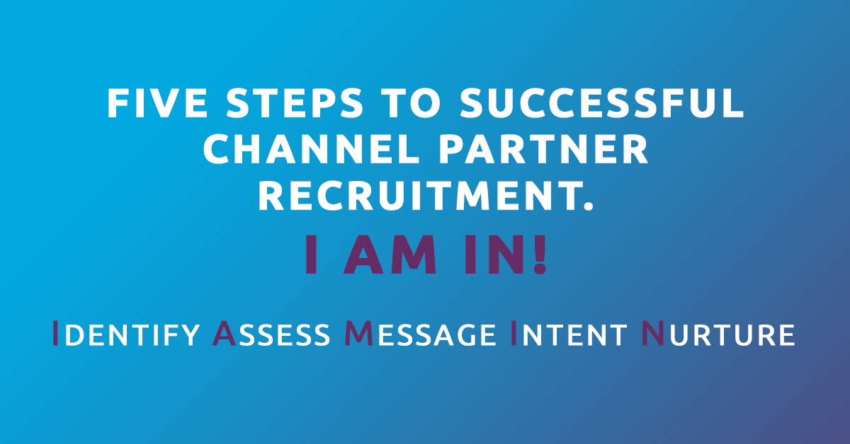 Five steps to successful channel partner recruitment. I am in!g
